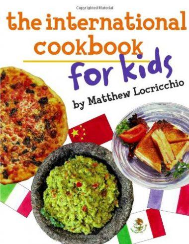 The International Cookbook for Kids by Matthew Locricchio