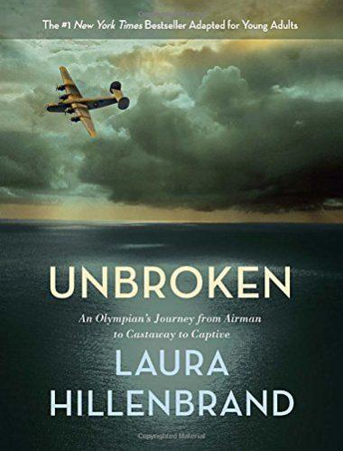 Unbroken: An Olympian's Journey from Airman to Castaway to Captive by Laura Hillenbrand