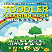 Coloring Books for Toddlers: 100 Lessons in 1 Book