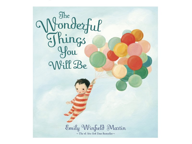 The Wonderful Things You Will Be by Emily Winfield Martin children's book
