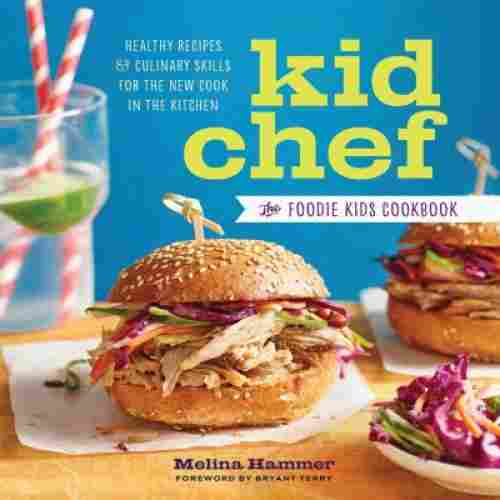 kid chef: the foodie kids cookbook for kids