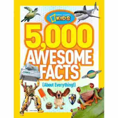 Nation Geographic 5,000 Awesome Facts