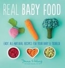 Real Baby Food: Easy All-Natural Recipes baby food cookbook