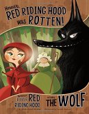 Honestly, Little Red Riding Hood Was Rotten! (The Other Side of the Story)