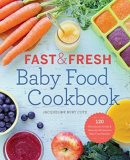Fast & Fresh Baby Food Cookbook