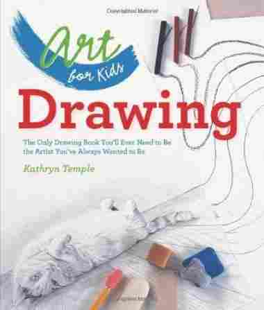 The Only Drawing Book You'll Ever Need to Be the Artist You've Always Wanted to Be