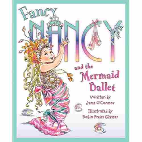 fancy nancy and the mermaid ballet book for 6 year olds cover