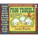 Frog Trouble And Eleven Other Pretty Serious Songs