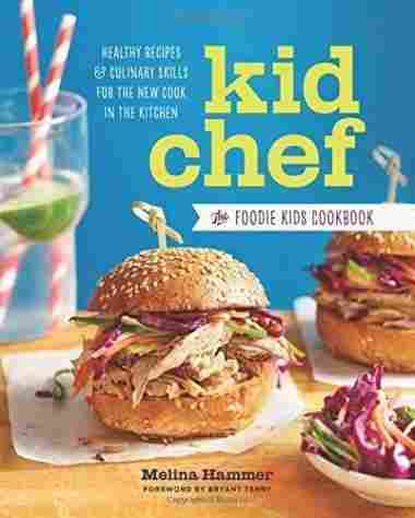 Kid Chef: The Foodie Kids Cookbook by Melina Hammer