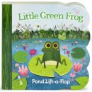Little Green Frog: Lift-a-Flap Board Book