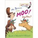 Mr. Brown Can Moo, Can You: Dr. Seuss's Book of Wonderful Noises
