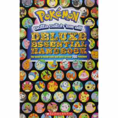 Deluxe Essential Handbook: The Need-to-Know Stats and Facts on Over 700 Pokémon