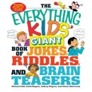 Everything Kids' Giant Book of Jokes, Riddles, & Brain Teasers