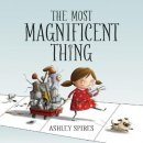 the most magnificent thing book for 5 year olds cover