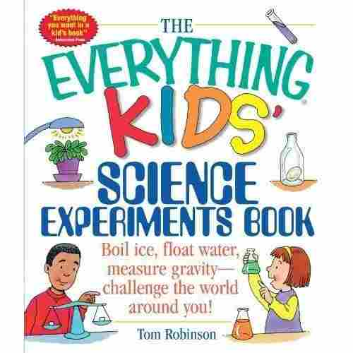 The Everything Kids' Science Experiments